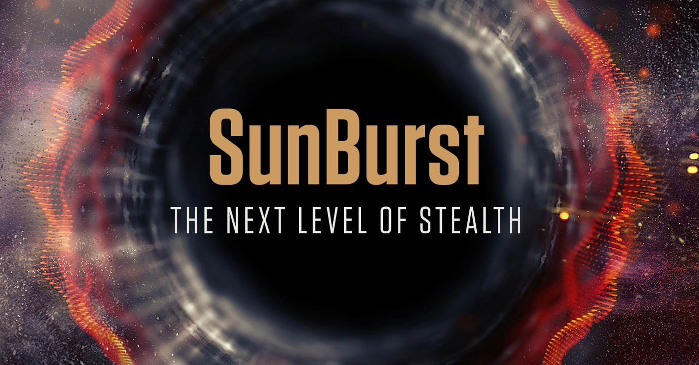 SunBurst: the next level of stealth