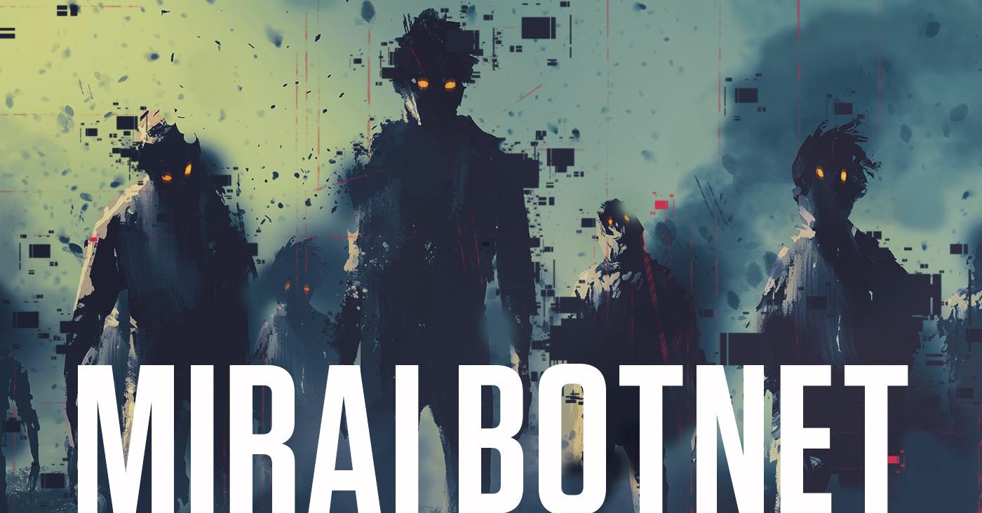 Mirai Botnet Continues to Plague IoT Space
