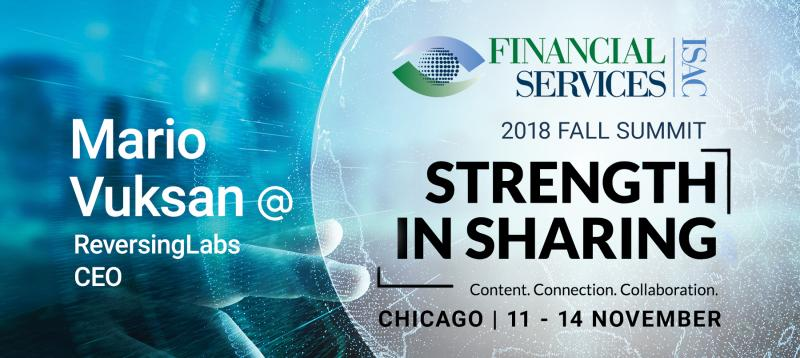 """ReversingLabs CEO Mario Vuksan to present """"Rebooting Threat Intelligence Through File Analysis Transparency"""" at the FS-ISAC Fall Summit in Chicago"""