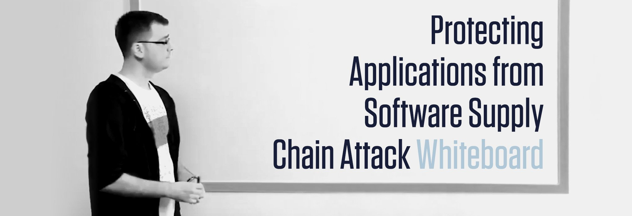 Protecting Applications from Software Supply Chain Attacks