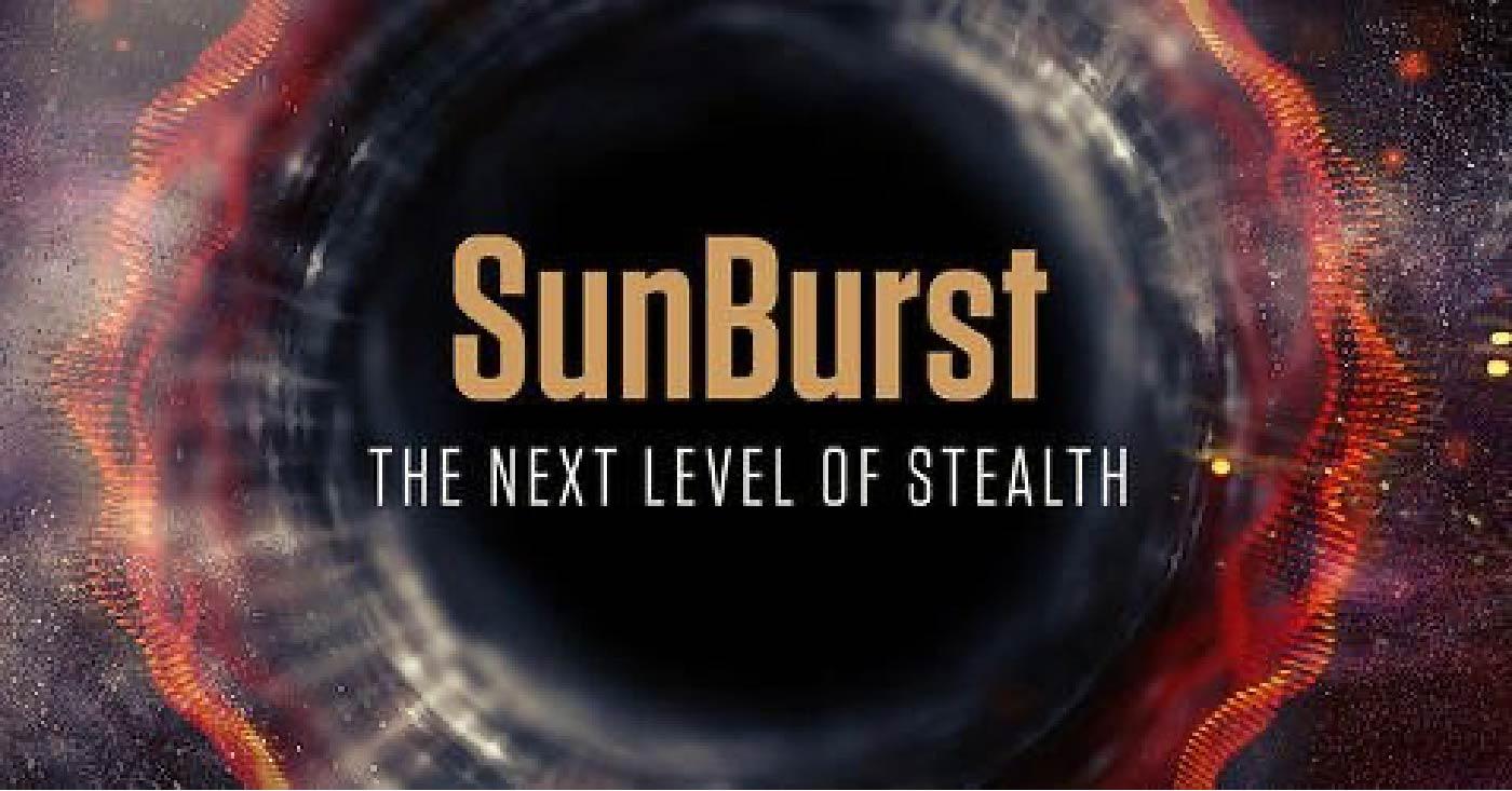 SunBurst: the next level of stealth
